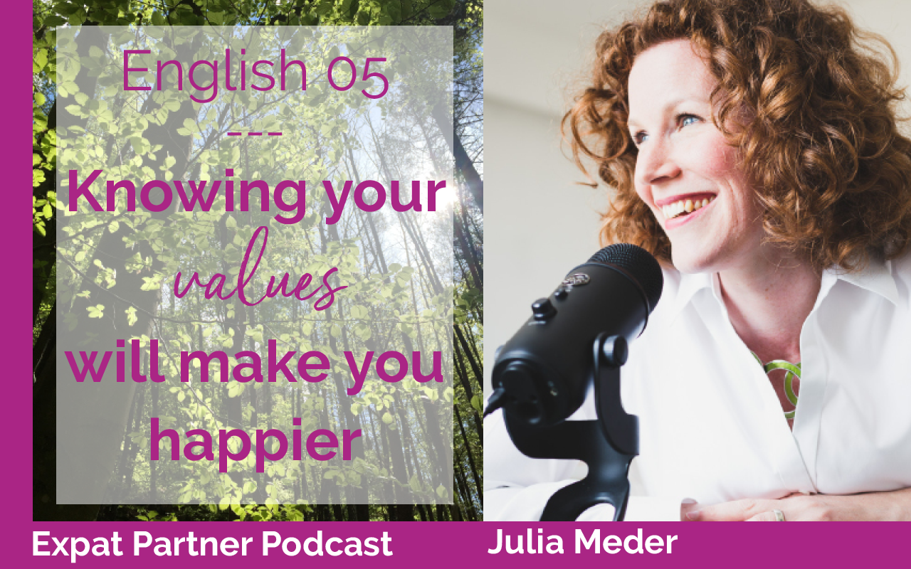 Expat Partner Podcast – E05 – Knowing your values will make you happier