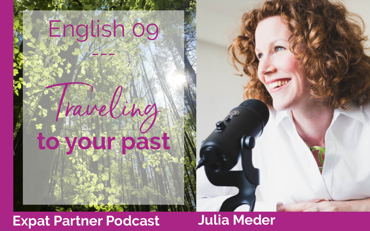 Expat Partner Podcast -E09 – Traveling to your past