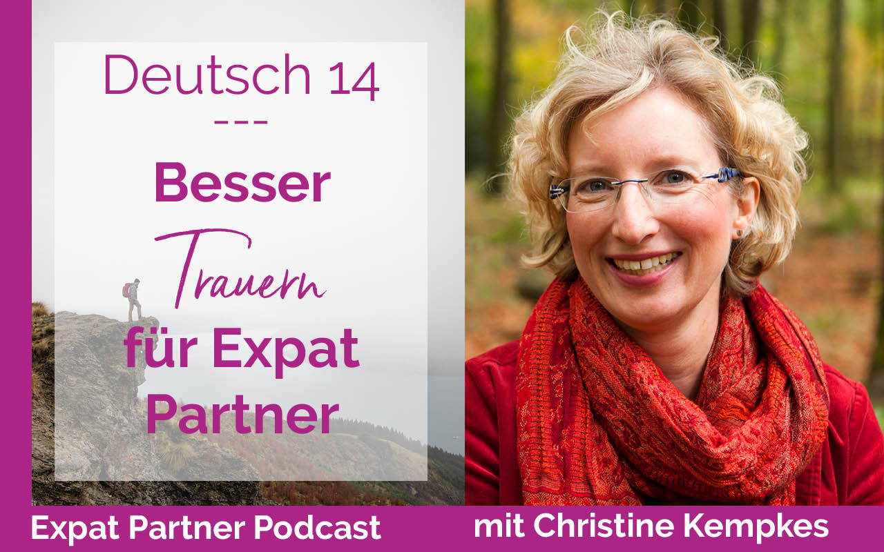 Besser Trauern – Interview mit Christine Kempkes – Expat Partner Podcast D14