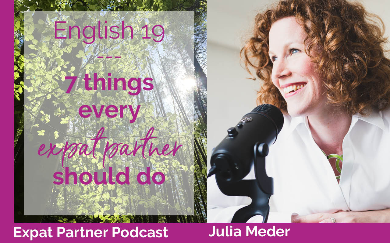 7 things every expat partner should do – Expat Partner Podcast – E19